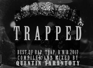TRAPPED 2017 yearmix by Quentin Tarantoty