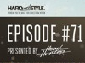 Episode 71 - Yearmix 2017  HARD With STYLE  Presented By Headhunterz
