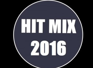 Hit Mix 2016 – Martin Martinez